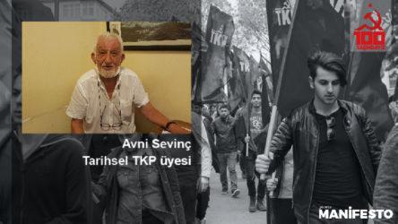 Tarihsel TKP üyesi Avni Sevinç: 100 yaşında, sınıfın Parti'si olacağız