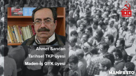 Tarihsel TKP üyesi Ahmet Sarıcan: Umutsuz değiliz, Parti yeniden güçlenecek!