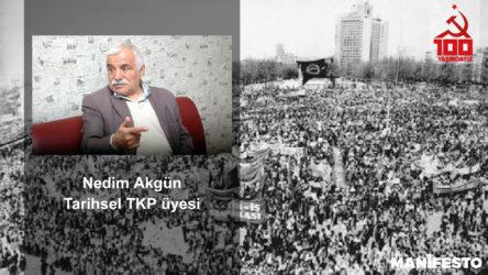 Tarihsel TKP üyesi Nedim Akgün: Aydınlık gelecek işçi sınıfının ve komünistlerin elindedir