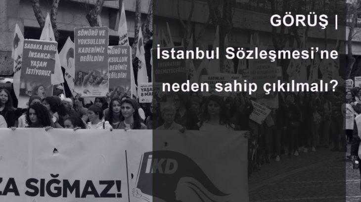 GÖRÜŞ | İstanbul Sözleşmesi'ne neden sahip çıkılmalı?