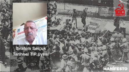Tarihsel TİP üyesi İbrahim Selçuk: Solun dağınıklığı mutlaka çözüme ulaşmalı!