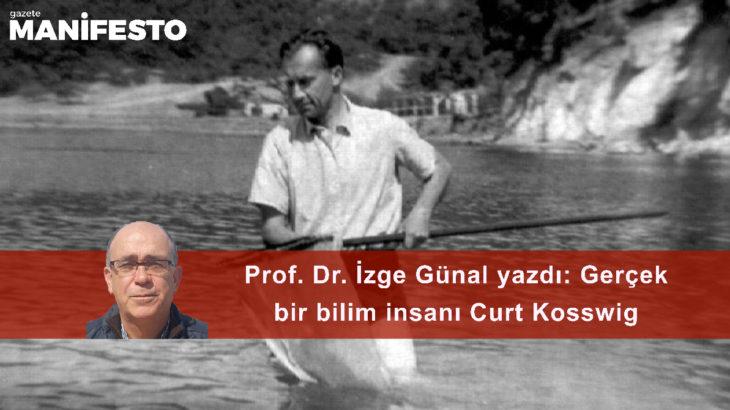 Gerçek bir bilim insanı: Curt Kosswig