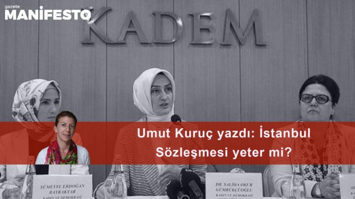 İstanbul Sözleşmesi yeter mi?