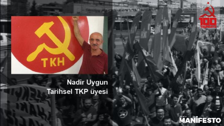 Tarihsel TKP'li Nadir Uygun: TKH'nin şu an Türkiye'de geleneği en iyi temsil eden yapı olduğuna inanıyorum