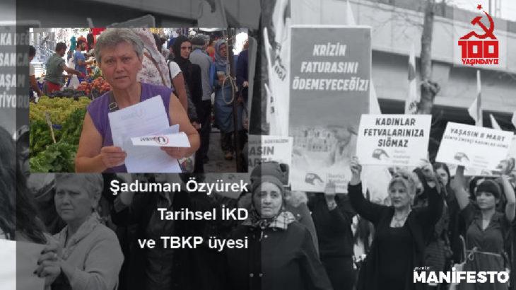Tarihsel İKD ve TBKP üyesi Şaduman Özyürek: