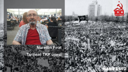 Tarihsel TKP üyesi Nurettin Fırat: Biz TKP'liler yaşıyoruz, tarihe karışmadık ve savaşıyoruz