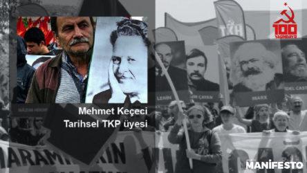 Tarihsel TKP üyesi Mehmet Keçeci: Tüm komünistleri 13 Eylül'deki Kartal buluşmasına çağırıyorum