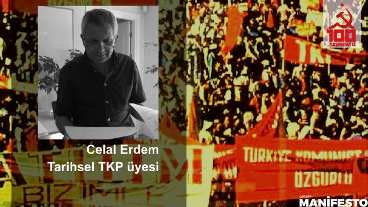 Tarihsel TKP Üyesi Celal Erdem: Yoldaşlar partimizin adının yaşatılması için saygı duyulacak bir mücadele veriyor