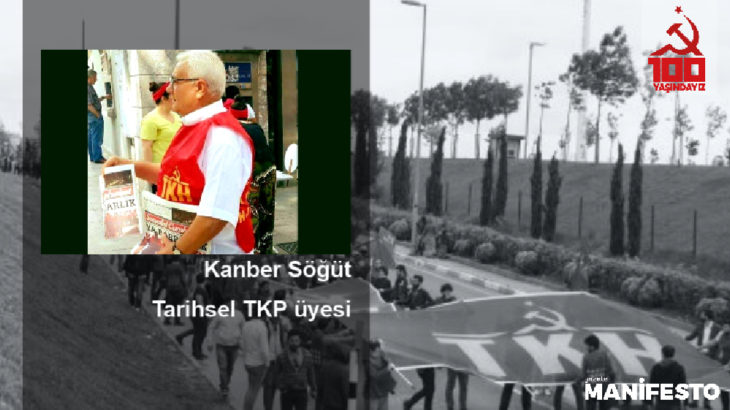 Tarihsel TKP üyesi Kanber Söğüt: Anı biriktirmek için değil emekçilerin lehine bir tarih yazmak için mücadele ettik