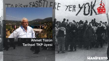 Tarihsel TKP'li Ahmet Tüzün: Yoldaşlık bizim için sırtını yaslayabilmektir, bunu tekrar ve güçlü olarak tesis etmek gerekir
