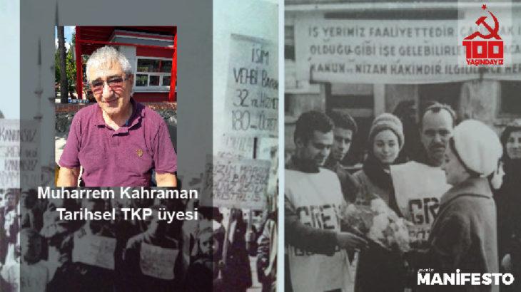 Tarihsel TKP üyesi Muharrem Kahraman: TKP'nin 100. yılında bu ipi göğüsleyecek işçi sınıfının partisi TKH'yi selamlıyorum