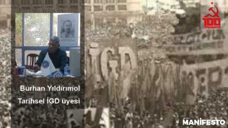 Tarihsel İGD'li Burhan Yıldırımol: Sınıfı kucaklayan bir parti gelir TKP ismini alır