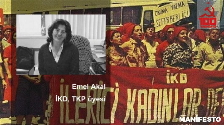 TKP üyesi Emel Akal: Komünistler bir toplumun vicdanıdır, namusudur