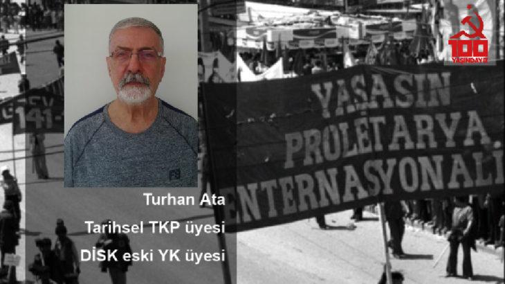 Tarihsel TKP üyesi Turhan Ata: Parti'nin emektar yoldaşlarını bir araya getirme programından dolayı TKH'yi kutluyorum