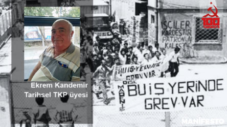 Tarihsel TKP üyesi Ekrem Kandemir: Bizim tek isteğimiz sizin gibi genç arkadaşların okuyup, araştırıp, insanlara aktararak, toplumu geliştirmesidir