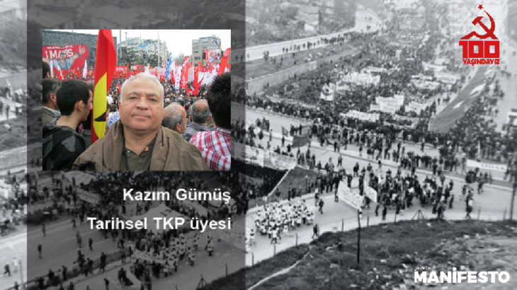Tarihsel TKP üyesi Kazım Gümüş: TKH'nin görevlerinden ilki komünistlerin birliğini savunması ve sağlaması, tarihine sahip çıkmasıdır