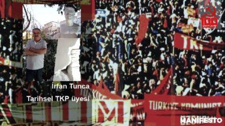 Tarihsel TKP üyesi İrfan Tunca: Orak-Çekiçli bayrağımızı TKH çatısı altında en yüksek noktaya taşıyacağız
