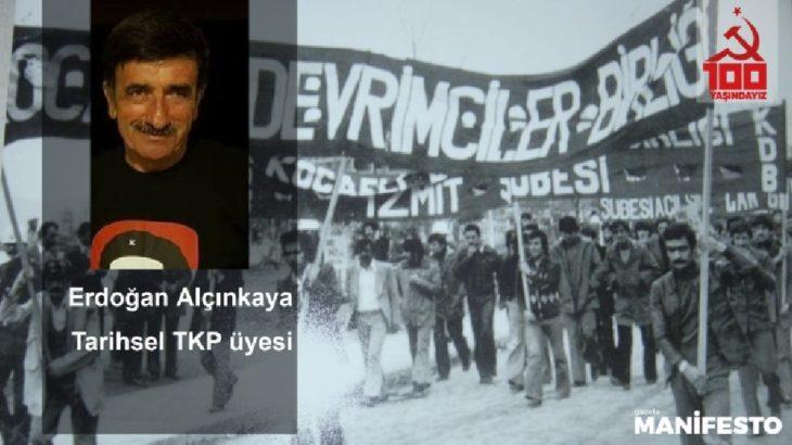 Tarihsel TKP üyesi Erdoğan Alçınkaya: Sınıf siyaseti öne çıkarılmalıdır