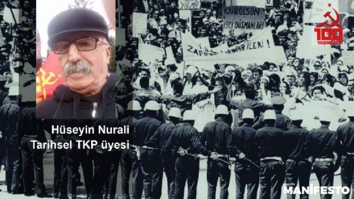 Tarihsel TKP üyesi Hüseyin Nurali: Önemli olan TKP isminin hakkının nasıl bir örgütlenmeyle siyasette yeniden karşılık bulacağını göstermek