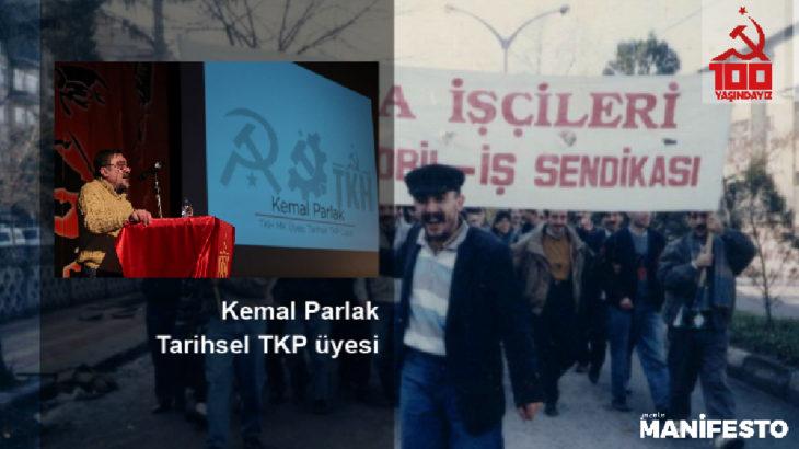 Tarihsel TKP ve TKH MK üyesi Kemal Parlak: Geçmişimize yaslanarak geleceğimizi kuruyoruz