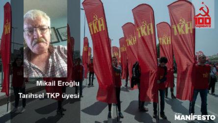 Tarihsel TKP üyesi Mikail Eroğlu: Orak çekiçli bayrağı yükseklere çıkartmaya ant içtik