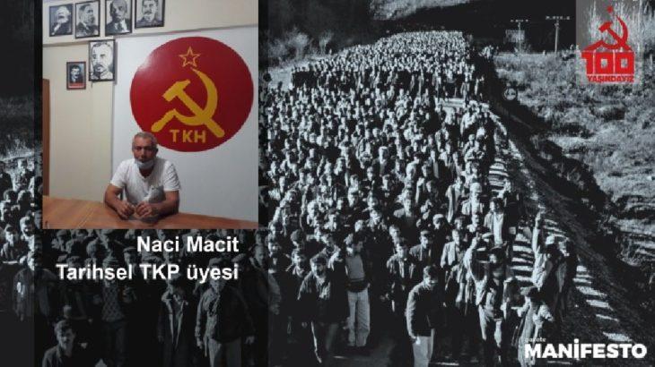 Tarihsel TKP üyesi Naci Macit: Bu topraklarda umut var, bu topraklarda maya sağlam, umutsuzluğa kapılamayalım