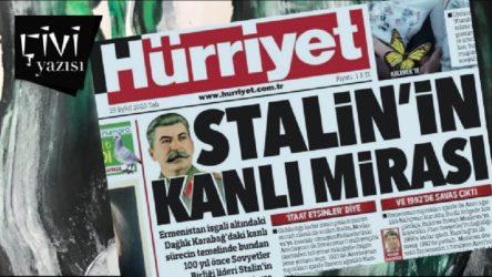 ÇİVİ YAZISI | Hürriyet Gazetesi Stalin'e laf edecek tarih bilgisinden yoksundur!
