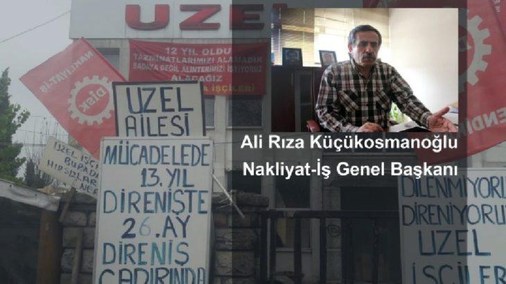 Nakliyat-İş Genel Başkanı Ali Rıza Küçükosmanoğlu: Önemli olan sınıf mücadelesini yükseltmek