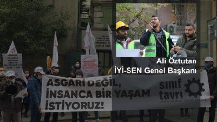 İYİ-SEN Genel Başkanı Ali Öztutan: Patronların komisyonunun karşısına işçilerin birliği çıkartılmalı