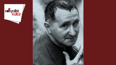 SOSYALİST KÜLTÜR | Brecht'in gözünden sanat, kültür ve aydın tartışmaları