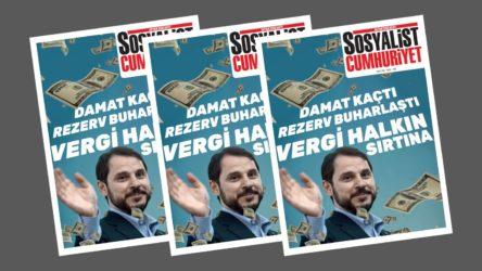 Sosyalist Cumhuriyet, Berat Albayrak manşetiyle çıktı
