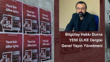 SÖYLEŞİ | Yeni Ülke Dergisi Genel Yayın Yönetmeni Bilgütay Hakkı Durna Manifesto'ya konuştu