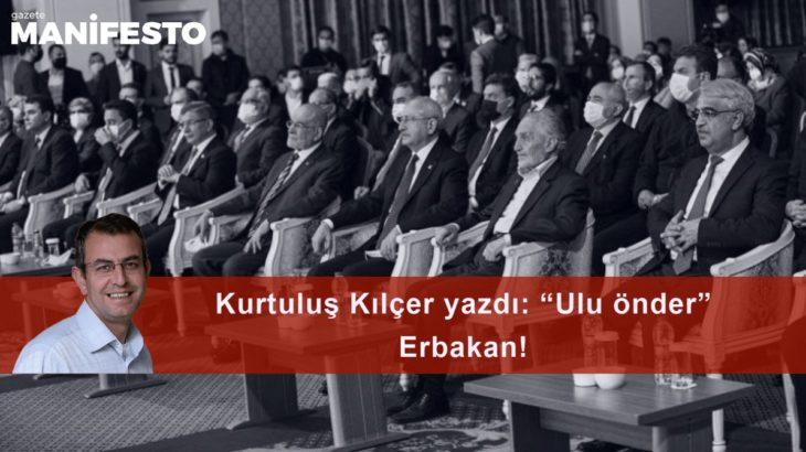 """""""Ulu önder"""" Erbakan!"""
