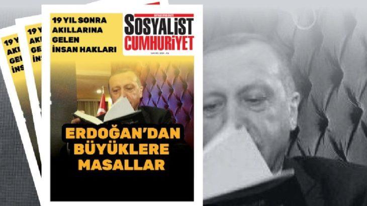 """Sosyalist Cumhuriyet, """"Erdoğan'dan büyüklere masallar"""" manşetiyle çıktı!"""