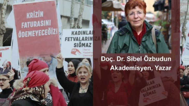 RÖPORTAJ | Doç. Dr. Sibel Özbudun: Yerimiz mutfak değil, dünya!