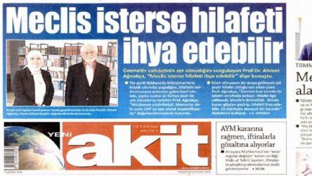 Yeni Akit'ten 'hilafet' çağrısı: Meclis isterse hilafeti ihya edebilir