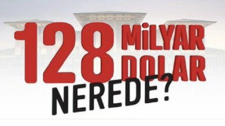 '128 Milyar dolar nerede' sorusunu en çok AKP'liler sormuş