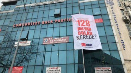 CHP'nin '128 milyar dolar' afişi bir ilde daha kaldırıldı