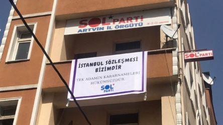 SOL Parti Artvin İl Başkanı, 'İstanbul Sözleşmesi pankartı' nedeniyle darp edilerek gözaltına alındı