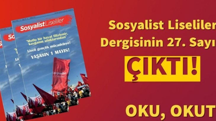 Sosyalist Liseliler Dergisi Mayıs Sayısı Çıktı: Liseli Gençlik Mücadeleye!