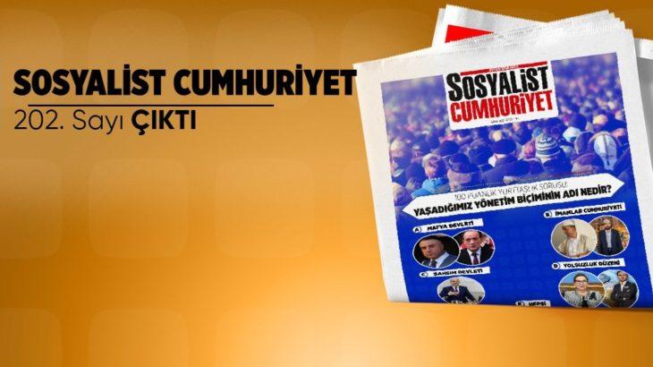 Sosyalist Cumhuriyet gazetesinin 202. sayısı çıktı!