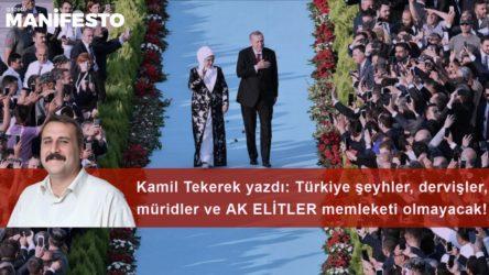 Türkiye şeyhler, dervişler, müridler ve AK ELİTLER memleketi olmayacak!