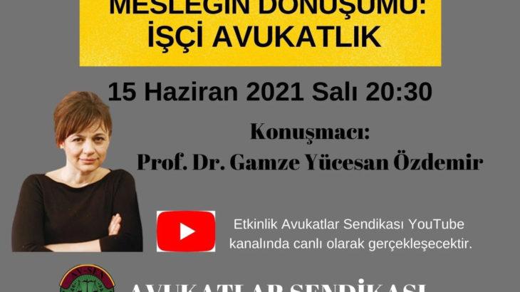 Prof. Dr. Gamze Yücesan, Avukatlar Sendikası'nın konuğu oluyor