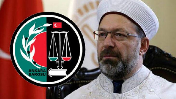 Ali Erbaş'a 'hakaret'ten Ankara Barosu Başkanı ve YK üyeleri hakkında iddianame hazırlandı