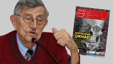Prof. Dr. Korkut Boratav Yeni Ülke'nin sorularını yanıtladı: Sol ne yapmalı?