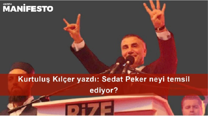 Sedat Peker neyi temsil ediyor?