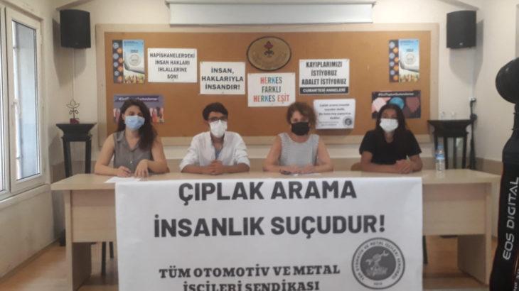 Tüm Otomotiv ve Metal İşçileri Sendikası'dan polisin çıplak arama uygulamasına ilişkin açıklama