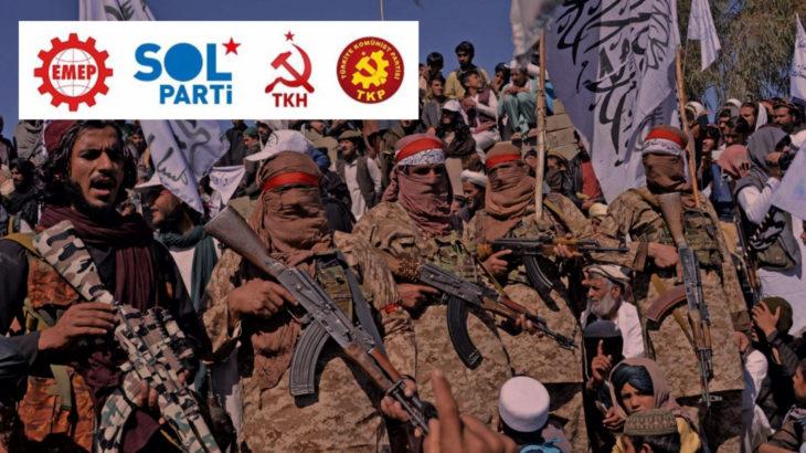 Sosyalist partilerden ortak Taliban açıklaması: Emperyalizme ve işbirlikçisi dinci gericiliğe hep birlikte karşı duracağız