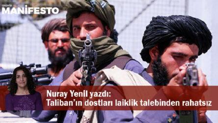 Taliban'ın dostları laiklik talebinden rahatsız
