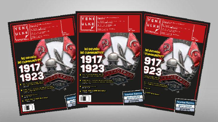 Yeni Ülke'nin 8. sayısı çıktı: İki Devrim, İki Cumhuriyet, 1917-1923